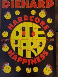 #DIEHARD #HARDCOREHAPPINESS