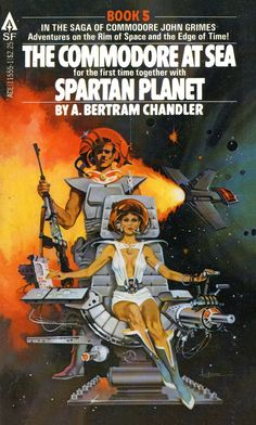 Ace 11555: The Commodore at Sea (1971) and Spartan Planet (1969) by A. Bertram Chandler. Cover for 1978 edition by Paul Alexander.