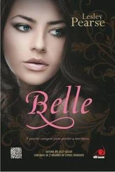 Belle - Lesley Pearse  Olá a resenha de hoje é de Belle, Lesley Pearse  Belle é um romance intenso que nos mostra a trajetória longa e perigosa de uma mulher cheia...