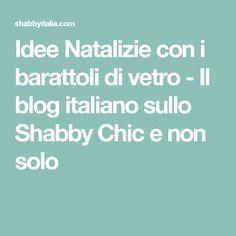 Idee Natalizie con i barattoli di vetro - Il blog italiano sullo Shabby Chic e non solo