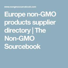 Europe non-GMO products supplier directory   The Non-GMO Sourcebook