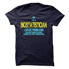 I'm A BIOSTATISTICIAN T-Shirts, Hoodies. ADD TO CART ==► Funny Tee Shirts