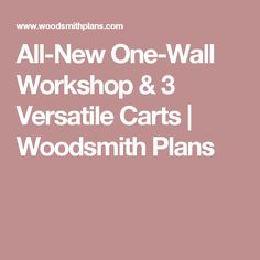 All-New One-Wall Workshop & 3 Versatile Carts | Woodsmith Plans