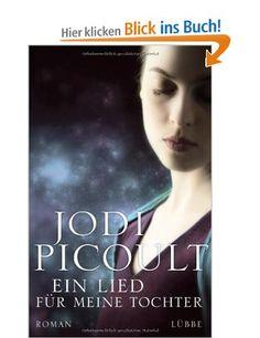 Ein Lied für meine Tochter: Roman: Amazon.de: Jodi Picoult, Rainer Schumacher: Bücher
