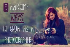 5 Awesome Ways to Grow as a Photographer