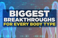 Biggest Breakthroughs for Every Body Type