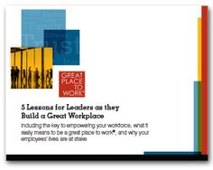 The Five Lessons for Leaders on creating a great workplace.