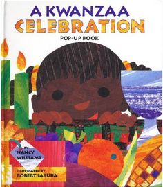 A Kwanzaa Celebration Pop-Up Book: Celebrating the Holiday with New Traditions and Feasts by Nancy Williams (with pop-ups by Robert Sabuda!)