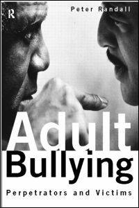 Adult Bullying: Perpetrators and Victims (Paperback) - Routledge Mental Health
