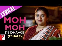 Lyrical: Moh Moh Ke Dhaage (Female) - Full Song with Lyrics | Dum Laga Ke Haisha - YouTube