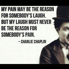 Charlie Chaplin quote golden child kind heart Innerpeace be nice bitches.