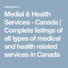 Medial & Health Services - Canada | Complete listings of all types of medical and health related services in Canada