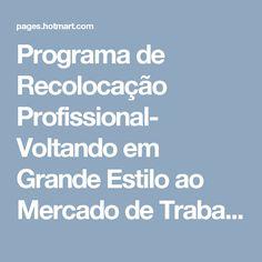 Programa de Recolocação Profissional- Voltando em Grande Estilo ao Mercado de Trabalho