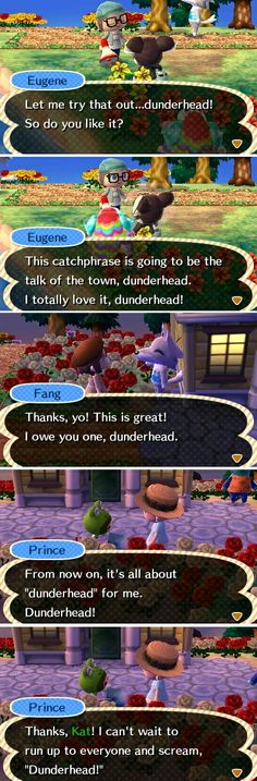 "Animal Crossing: New Leaf. I promised my friend I would make my villagers say the funny word ""dunderhead"" which basically means ""stupid."" This is what happened..."