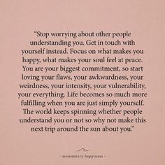 Love Quotes : stop worrying about other people understanding you. - About Quotes : Thoughts for the Day & Inspirational Words of Wisdom The Words, Cool Words, Positive Quotes, Motivational Quotes, Inspirational Quotes, Spiritual Quotes, Funny Quotes, Happy Quotes, Miss Me Quotes