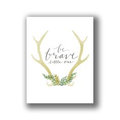 8 x 10 Art Print  Be brave little one by BrighterDay on Etsy, $16.00