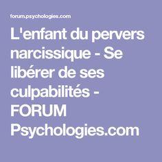 L'enfant du pervers narcissique - Se libérer de ses culpabilités - FORUM Psychologies.com