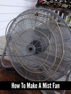 A great way to help you keep cool on a hot summer day is to make a mist fan. This is not difficult to do as you only need a few items to complete assembly.