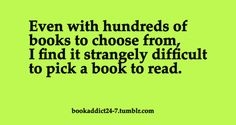 It is a difficult task, but once a good book is found, it is an immeasurable treasure.