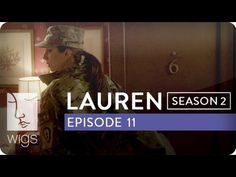 Lauren: Season 2, Ep. 11: Lauren arrives home where she and her mother reflect on her fathers death. #watchwigs www.youtube.com/wigs