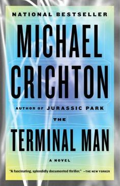 Terminal Man by Michael Crichton, Click to Start Reading eBook, From the bestselling author of Jurassic Park, Timeline, and Sphere comes a neurological thriller abou