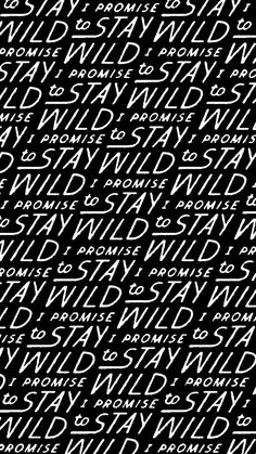 I promise to stay wild Vintage Typography, Typography Letters, Typography Logo, Typography Design, Lettering, Hard Quotes, Quotes To Live By, Motivational Words, Inspirational Quotes