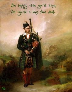 Clan Mackay USA celebrates our Scottish heritage and especially honors the members and decendants of Clan Mackay and all Septs of the Clan. Scotch, Scottish Quotes, William Wallace, Men In Kilts, Scottish Highlands, Scottish Clans, My Heritage, Musical, Proverbs