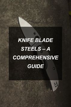 """Knife Blade Steels - A Comprehensive Guide - Here is a good guide to the numerous different knife steels, including several of the """"hi-tech"""" steels. Also, click on the link to hid article on forged steels."""