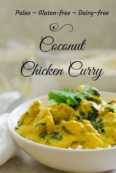 Easy and tasty Coconut Chicken Curry. Paleo friendly ~ Gluten-free ~ Dairy-free