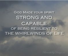 "Quote from Neil L. Andersen in April 2014 LDS General Conference: ""God made your spirit strong and capable of being resilient to the whirlwinds of life"", from BeautifulbyDesign.co"