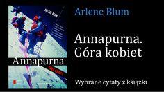 """Cytaty z książki Arlene Blum """"Annapurna. Góra kobiet"""""""