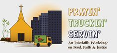 Prayin' Truckin' Servin': An interfaith Workshop on Food, Faith and Justice