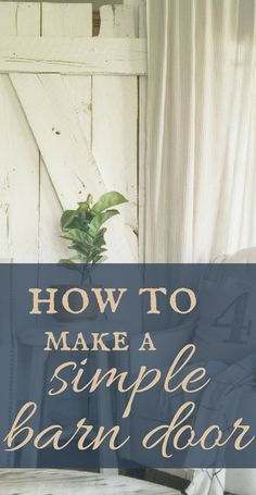How to make a simple barn door. It is so easy and a great way to add rustic features to your home.