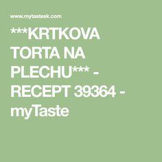 ***KRTKOVA TORTA NA PLECHU*** - RECEPT 39364 - myTaste