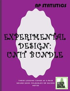 This bundle contains all four lessons for the Experimental Design unit for AP Statistics. Lesson Students will: -be exposed to fundamental vocabulary, -identify individuals and variables in a set of data -decide if a variable is quantitative or Absent Students, Ap Statistics, Pacing Guide, Observational Study, Distinguish Between, Cause And Effect, Inference, Variables, Vocabulary