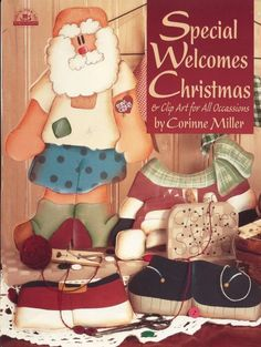Special Welcomes Christmas by Corinne Miller Decorative Tole Painting Craft Book Arte Country, Pintura Country, Painting Patterns, Craft Patterns, Pattern Ideas, Christmas Pictures, Christmas Crafts, Christmas Ideas, Wood Book