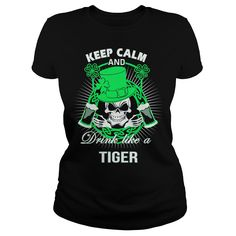 Keep Calm And Drink Like A TIGER Irish T-shirt  #gift #ideas #Popular #Everything #Videos #Shop #Animals #pets #Architecture #Art #Cars #motorcycles #Celebrities #DIY #crafts #Design #Education #Entertainment #Food #drink #Gardening #Geek #Hair #beauty #Health #fitness #History #Holidays #events #Home decor #Humor #Illustrations #posters #Kids #parenting #Men #Outdoors #Photography #Products #Quotes #Science #nature #Sports #Tattoos #Technology #Travel #Weddings #Women