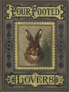 Four Footed Lovers, by Frank Albertsen.  how cool to find this 1875 book online!