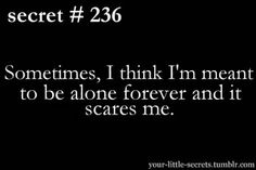 I'm always alone. My 2 kids keep me breathing. Alone Quotes, Night Quotes, Scared Quotes, Always Alone, Im Alone, Depression Quotes, I Can Relate, I Am Scared, How I Feel