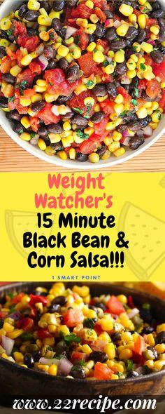 Weight Watcher's 15 Minute Black Bean & Corn Salsa!!! - 22 Recipe