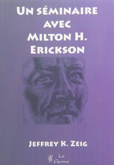 Amazon.fr - Un séminaire avec Milton Erickson - Jeffrey K. Zeig - Livres
