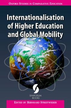 Internationalisation of Higher Education and Global Mobility / edited by Bernhard Streitwieser Education Today, Higher Education, New Opportunities, Reading, New Books, Leadership, This Book, Oxford, Study