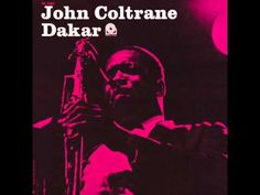 John Coltrane - Dakar (1963) FULL ALBUM