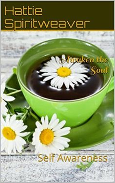 Awaken the Soul: Self Awareness by Hattie Spiritweaver, Free January 10, 2015 http://www.amazon.com/dp/B00NRC5YNG/ref=cm_sw_r_pi_dp_XzASub0BWNR2W