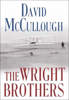 The wright brothers by david mccullough 2015 05 26
