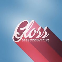 Typography by Gloss #design #typography #lettering #graphicdesign #calligraphy #art #font #letters #quote #graphic #vscocam #handlettering #illustration #typo #type #thedailytype #handtype #logo #handwriting #ink