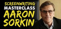 AARON SORKIN, Aaron Sorkin Masterclass, Oscar winning screenwriter, screenwriting course, screenwriting courses, screenwriting Teacher, film school, independent film, screenwriter, screenwriting, screenplay, movie script,
