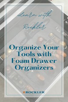 """If you use drawers as one way to organize your shop, you've probably got at least a few drawers that serve as """"catch-alls"""" for anything and everything. Add some organization to them with foam drawer organizers! #createwithconfidence #organization #shoporganization #tools #learnwithrockler Rockler Woodworking, Learn Woodworking, Drawer Inserts, Workshop Organization, Drawer Organisers, Tool Box, Scouts, Organizers, Helpful Hints"""