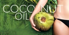 Soften, Sooth & Score. 10 Uses for Coconut Oil