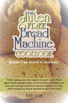 Gluten Free Bread Machine foe all my gluten free buddies